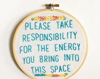 Please take responsibility hand stitched mantra phrase embroidery hoop fiber art wall decor