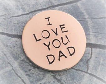 I Love You Dad Golf Ball Marker, Dad Gift, Father's day Gift, Gift for Dad,Father Gift,Hand Stamped Golf Ball Marker,Custom Golf Ball Marker