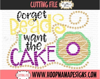 Forget The Beads I Want The Cake SVG DXF eps and png Files for Cutting Machines Cameo or Cricut ...