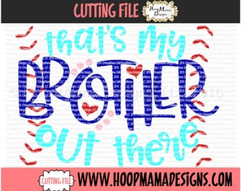 Thats My Brother Out There Baseball SVG DFX EPS and png Files for Cutting Machines Cameo or Cricut Cutting FIle For Commercial Use