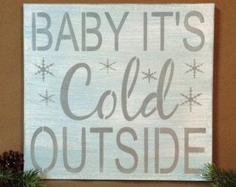 Winter Sign - Baby It's cold outside sign - Christmas  Home Decor - Wood Sign - Winter Wooden Sign - Rustic SIgn - Sign