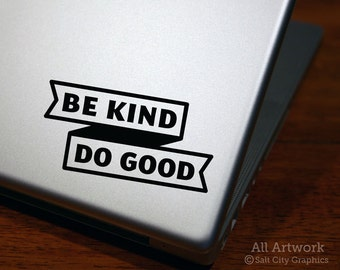 Be Kind Do Good - Laptop Decal - Inspirational Quote, Motivation Sticker - Die Cut Sticker - Tablet Decal, Laptop Sticker, Car Window Decal