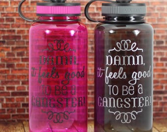 Damn It Feels Good To Be A Gangster 34 oz water bottle, Funny water bottle, Motivational water bottle, Personalized gift, Workout 34O063
