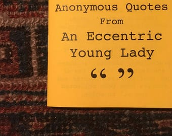 Anonymous Quotes From An Eccentric Young Lady Zine
