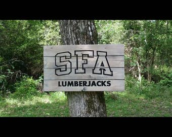 Carved Stephen F Austin Lumberjacks wood sign - SFA -