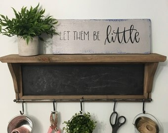 Let Them Be Little - Wood Sign