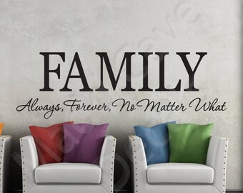 FAMILY Always, Forever, No Matter What Vinyl Wall Decal Quote