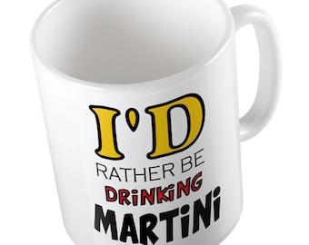 I'd rather be drinking Martini mug