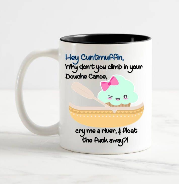 Cuntmuffin Douche Canoe Coffee Mug