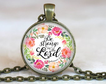 Bible Verse Pendant with antique gold chain - 24 inches -Be Strong in the Lord EPHESIANS 6