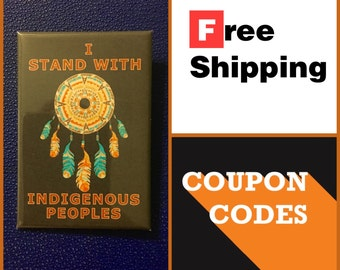 "I Stand With Indigenous Peoples, Protest 2x3"" Button Pin or Magnet, FREE SHIPPING & Coupon Codes"