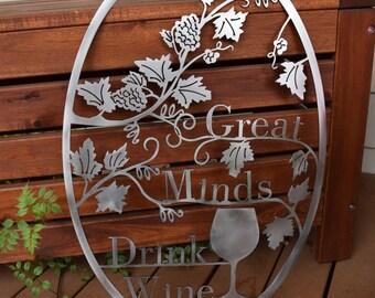 Great Minds Drink Wine metal sign, wino, vino, vino sign wine sign, vinyard, Cabernet, Chardonnay, great minds drink alike, wine lover
