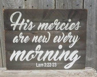 His Mercies Are New Every Morning Rustic Sign, Wood Wall Art, Lamentations 3:22-23, Distressed Decor