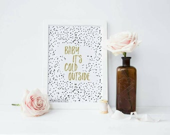 Baby It's Cold Outside Print - Winter Print - Christmas Print