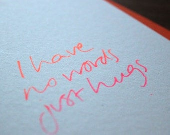 I Have No Words Just Hugs - Sympathy, Thinking Of You, Friendship Card