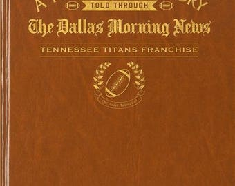 Dallas Morning News Tennessee Titans Franchise Football Book - Leatherette  -With embossing on front  cover