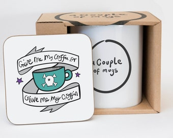 Give Me My Coffee Or Give Me My Coffin Coaster