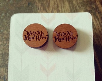 Wooden Alice and Wonderland 15mm earrings 'We're all mad here'
