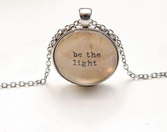 Quote necklace, be the light pendant, quote pendant, inspirational quote,mothers day gift, gift for mother, statement necklace, gift for her