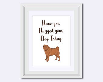 hugged your dog - dog printable - Printable Art - dog lover print - dog quote - dog art - quote print - kids wall decor - Instant download