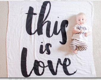 THIS IS LOVE muslin swaddle blanket, baby gift, newborn photo prop, one month old, I'm new here, hello world black and white blanket