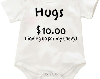 Hugs 10.00 saving up for my chevy Onesie romper creeper Bodysuit