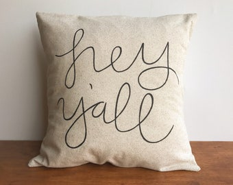Hey y'all pillow cover, 18 x 18 inch pillow case, farmhouse decor