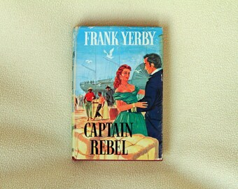 CAPTAIN REBEL by Frank Yerby - First Edition