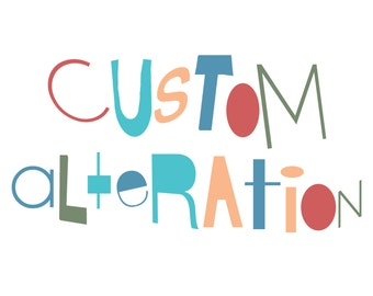 Custom Alteration, Custom Size