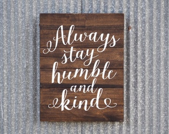 Always Stay Humble And Kind Sign, Farmhouse Decor, Humble and Kind Wood Pallet Sign, Farmhouse Style Gift Pallet Art Rustic Country Music