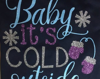 Baby It's Cold Outside TShirt