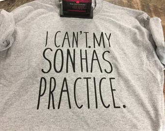 I cant. My son has practice . Tshirt