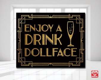 Printable Sign Gatsby, Art Deco, Black and Gold Printable, Enjoy A Drink Dollface, Bar Sign, Wedding, Bridal Shower, 8x10