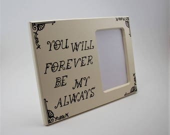 you will forever be my always picture frame 4x6 picture frame custom picture frame cream picture frame brown picture frame wedding frame