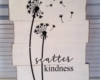 Primitive Dandelion Scatter Kindness Sign