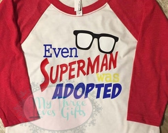 Even Superman Was Adopted shirt, adoption rocks, gotcha day, adoption shirt, boys shirt, adoption, toddler, super hero, adoption tee