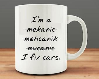 Car Mechanic Gift, I Fix Cars mug, funny mechanic mug (M6-rts)