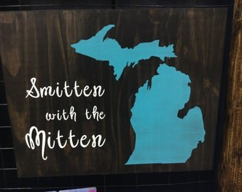 Smitten with the Mitten Stained wood sign Michigan