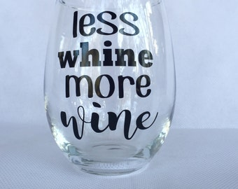 Gift for Mom - Funny Wine Glass - Gift for Her - Wine Glass - Funny Gift for Moms - Less Whine More Wine