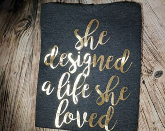 Tee- She Designed A Life She Loved