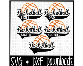 Basketball Mom * Dad * Sister * Brother Cutting File - SVG & DXF Files - Silhouette Cameo/Cricut