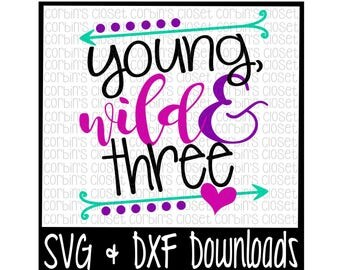 Young, Wild and Three Cut File - DXF & SVG Files - Silhouette Cameo/Cricut