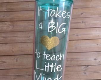 Mint Teacher Gifts - It Takes a Big Heart Tumbler