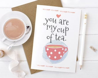 Cute Valentines Day Card, Romantic Card, Love Card, Anniversary Card, Boyfriend Card, Girlfriend Card, You Are My Cup of Tea, Him, Her