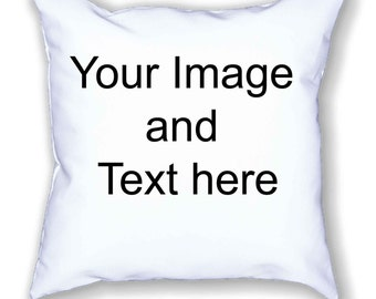 Personlised White Cushion Cover, 40x40cm. Your own Image and Text. Any Image from my site etc.