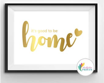 It's Good to Be Home - Real Foil Print - Foil Print - Home Quote Print