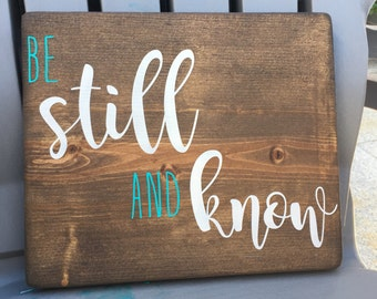 Be Still And Know - rustic, handmade and stenciled wood sign