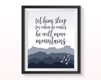 Printable quote - Let him sleep, for when he wakes he will move mountains. Baby boy or child's room wall print. Printable quote.
