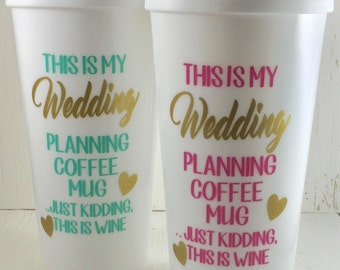 Engagement Gift-Wedding Planning Wine Glass-Wedding Planning Mug-Engagement Wine Glass-Bridal Shower Gift- This Might Be Wine-Coffee Mug