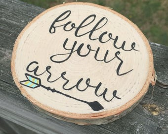 Wood Slice Magnet, Follow Your Arrow Sign, Wood Slice Sign, Miniature Sign, Follow Your Arrow Magnet, Rustic Wood Slice Sign